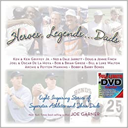 Heroes Legends Dads Eight Inspiring Stories Of Superstar Athletes And Their Joe Garner 9780740741784 Amazon Books