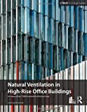 Guide to Natural Ventilation in High Rise Office Buildings, , 0415509580