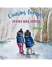 Cousins Forever - Primas para Sempre: Α bilingual children's book in Brazilian Portuguese and English