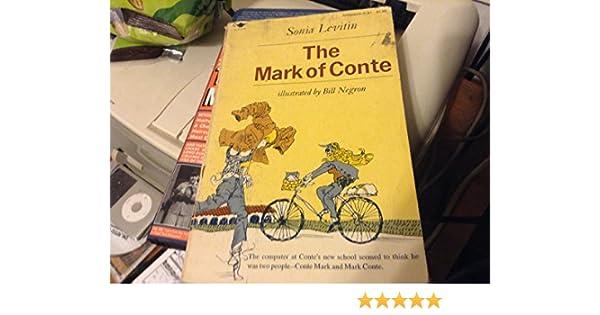 The Mark Of Conte Sonia Levitin Bill Negron 9780689704628