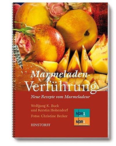 Marmeladenverführung: Neue Rezepte vom Marmeladeur