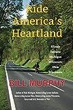 Ride America s Heartland: Illinois ~ Indiana ~ Michigan ~ Minnesota ~ Ohio ~ Wisconsin