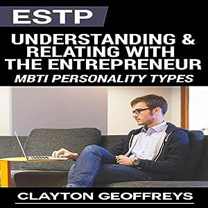 ESTP: Understanding & Relating with the Entrepreneur Audiobook