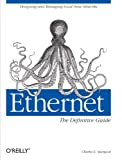 Ethernet: The Definitive Guide, Charles E. Spurgeon, 1565926609