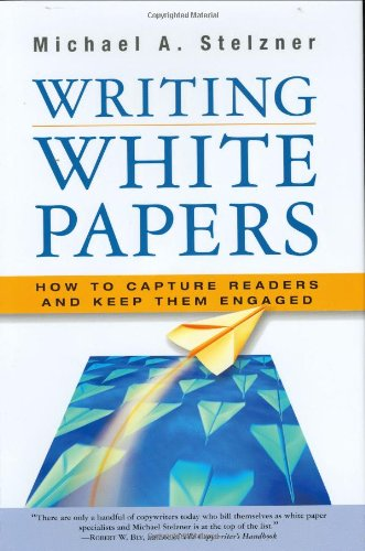 Technology White Papers - Writing White Papers: How to Capture Readers and Keep Them Engaged