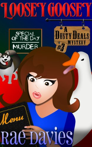 Loosey Goosey: Woman Sleuth Cozy (Dusty Deals Mystery Series Book 3)