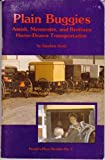 Plain Buggies : Amish, Mennonite, and Brethren Horse-Drawn Transportation, Scott, Stephen E., 0934672024