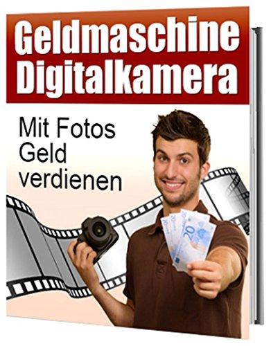 Download PDF Geldmaschine Digitalkamera - Geld verdienen mit Fotos