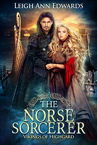 The Norse Sorcerer (Vikings of Highgard Book 2) by [Edwards, Leigh Ann]