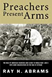 Preachers Present Arms: The Role of the American Churches and Clergy in World War I and II with Some Observations on the War in Vietnam