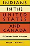Indians in the United States and Canada, Roger L. Nichols, 0803283776