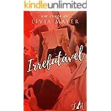 Irrefutável (Amores em Londres Livro 2)