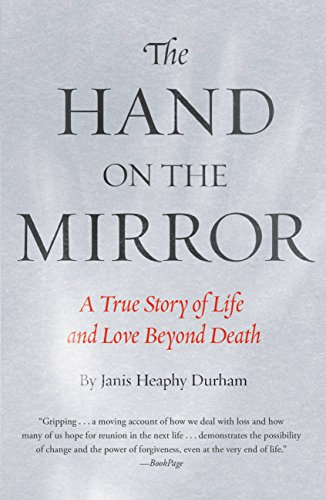 The Hand on the Mirror: A True Story of Life Beyond Death