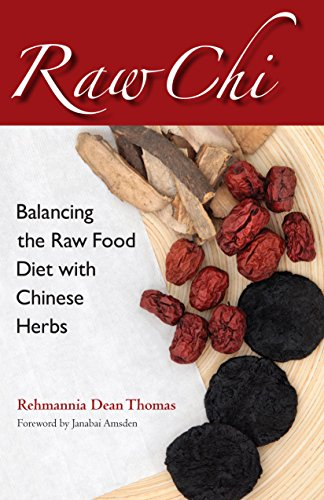 Raw Chi: Balancing the Raw Food Diet with Chinese Herbs 518IAiWnNcL