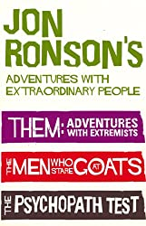 Jon Ronson's Adventures with Extraordinary People: Them / The Men Who Stare at Goats / The Psychopath Test