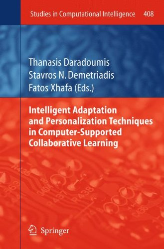 Intelligent Adaptation and Personalization Techniques in Computer-Supported Collaborative Learning (Studies in Computational Intelligence)