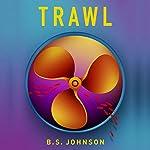 Trawl | B. S. Johnson