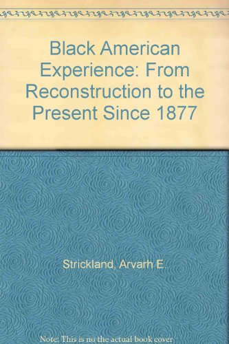 Black American Experience: From Reconstruction to the Present Since 1877