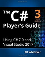 The C# Player's Guide, 3rd Edition Front Cover