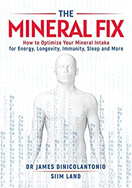 The Mineral Fix: How to Optimize Your Mineral Intake for Energy, Longevity, Immunity, Sleep and More