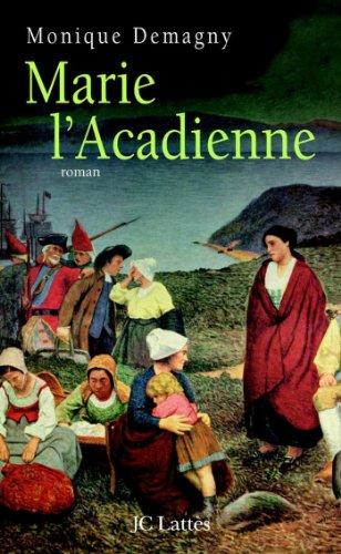 Marie L Acadienne Romans Historiques French Edition