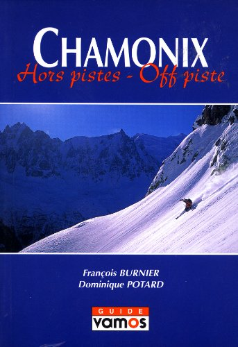 Chamonix: Hors Pistes - Off-Piste (English and French Edition) by Editions Vamos