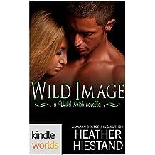 Wild Irish: Wild Image (Kindle Worlds Novella) (A Charisma series novel, The Connollys Book 1)