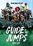Racing Post Guide to the Jumps 2018-2019 (Racing Post Guides)