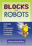 Blocks to Robots, Marina Umaschi Bers, 0807748471