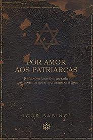 Por amor aos patriarcas: reflexões brasileiras sobre antissemitismo e sionismo cristãos