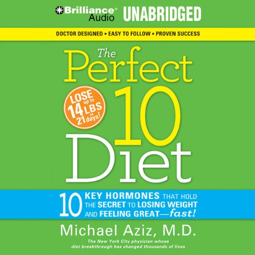 The Perfect 10 Diet: The Breakthrough Diet Solution by Brilliance Audio