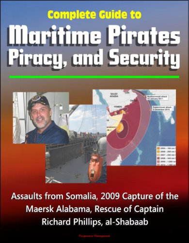 complete-guide-to-maritime-pirates-piracy-and-security-assaults-from-somalia-2009-capture-of-the-mae