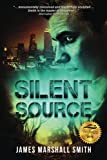 Silent Source: A Medical Thriller by  James Marshall Smith in stock, buy online here