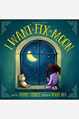 I Want To Fix The Moon Paperback