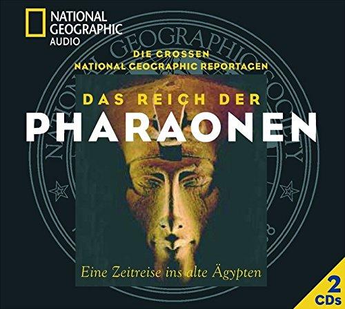 Das Reich der Pharaonen - Eine Zeitreise ins alte Ägypten: National Geographic