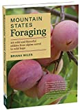 img - for Mountain States Foraging: 115 Wild and Flavorful Edibles from Alpine Sorrel to Wild Hops (Regional Foraging Series) book / textbook / text book