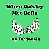When Oakley Met Bella, D. C. Swain, 1482750120