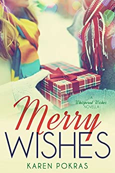Merry Wishes: A Whispered Wishes Novella by [Pokras, Karen]