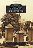 img - for Richmond Cemeteries (Images of America) by Christine Stoddard (2014-09-29) book / textbook / text book