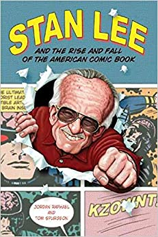 [Stan Lee and the Rise and Fall of the American Comic Book] (By: Jordan Raphael) [published: September, 2004]