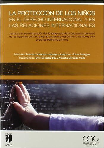 La protección de los niños en el derecho internacional y en las relaciones internacionales (Spanish) Paperback – 2010