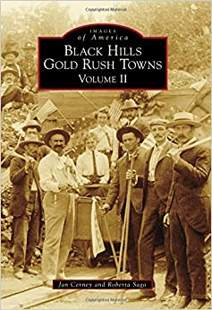 2: Black Hills Gold Rush Towns: Volume II (Images of America)
