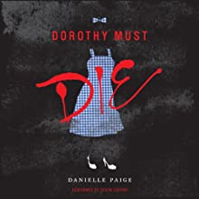 Dorothy Must Die Audiobook by Danielle Paige Narrated by Devon Sorvari
