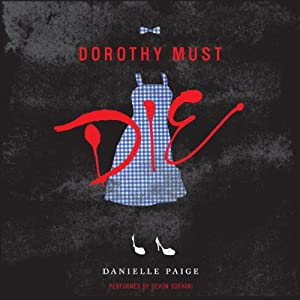 Dorothy Must Die Hörbuch