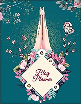 Blog Planner: Art Floral, 2019 Weekly Monthly Planner, Daily