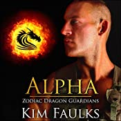 Alpha: Zodiac Dragon Guardians, Book 5 | Kim Faulks