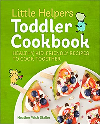Little Helpers Toddler Cookbook: Healthy, Kid-Friendly Recipes to Cook Together Paperback best cookbooks for kids