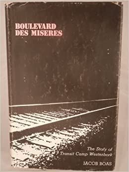 Boulevard Des Miseres: The Story of Transit Camp Westerbork