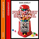 Predictably Irrational: The Hidden Forces That Shape Our Decisions Audiobook by Dan Ariely Narrated by Simon Jones