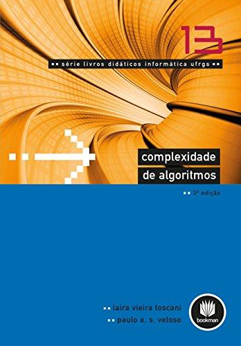 Complexidade de Algoritmos (Série Livros Didáticos UFRGS Livro 13)